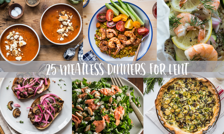 25 meatless dinners for Lent